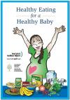 Healthy Eating for a Healthy Baby