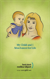 My Child and I, Attachment for Life - Booklet