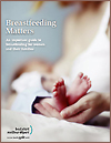 Breastfeeding Matters: An Important Guide to Breastfeeding for Women and their Families - Booklet